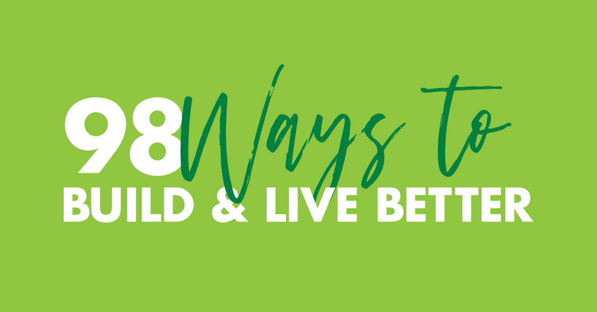 98-Ways-to-build-&-Live-Better